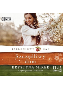 Jabłoniowy sad T.1 Szczęśliwy dom audiobook