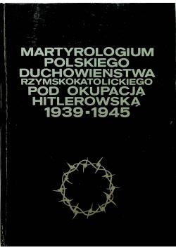 Martyrologium polskiego duchowieństwa rzymskokatolickiego pod okupacją hitlerowską 1939 1945