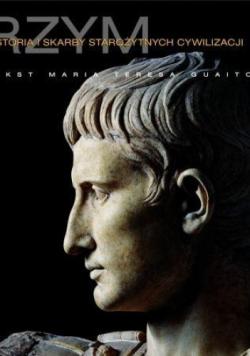 Rzym Historia i skarby antycznych cywilizacji