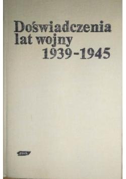 Doświadczenia lat wojny 1939 do 1945