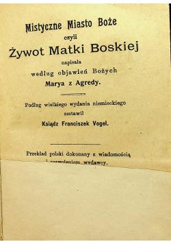 Mistyczne Miasto Boże czyli Żywot Matki Boskiej 1906 r.