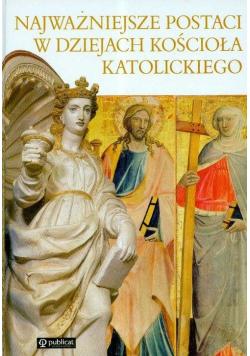 Najważniejsze postaci w dziejach kościoła katolickiego