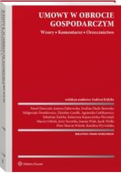 Umowy w obrocie gospodarczym Wzory Komentarze Orzecznictwo