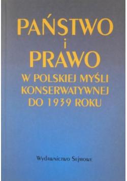 Państwo i prawo w polskiej  myśli konserwatywnej do 1939 roku