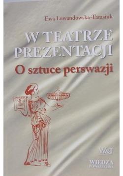 W teatrze prezentacji  O sztuce perswazji