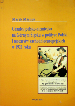 Granica polsko niemiecka na Górnym Śląsku w polityce Polski