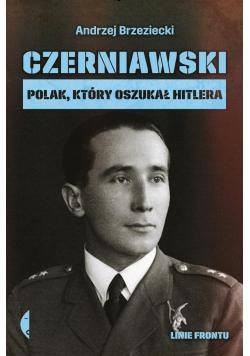 Czerniawski Polak który oszukał Hitlera