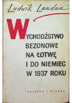 Wychodźstwo sezonowe na Łotwę i do Niemiec w 1937 roku