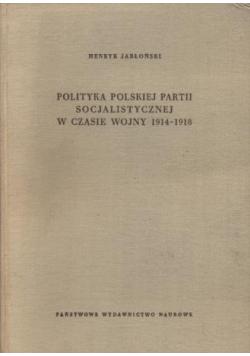 Polityka Polskiej partii socjalistycznej w czasie wojny 1914-1918