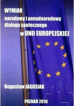 Wymiar narodowy i ponadnarodowy dialogu społecznego w Unii Europejskiej