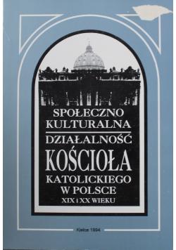 Społeczno kulturalna działalność kościoła katolickiego w Polsce