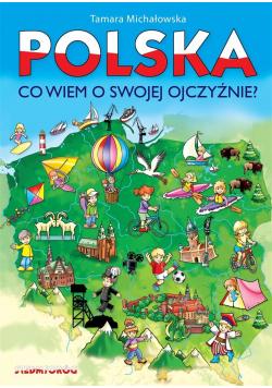 Polska, co wiem o swojej ojczyźnie