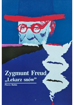 Zygmunt Freud Lekarz snów