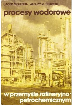 Procesy wodorowe w przemyśle rafineryjno petrochemicznym