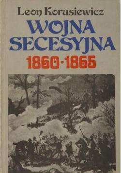 Wojna secesyjna 1860 - 1865