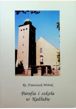Parafia i szkoła w Kadłubie