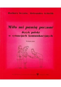 Miło mi panią poznać Język polski w sytuacjach komunikacyjnych