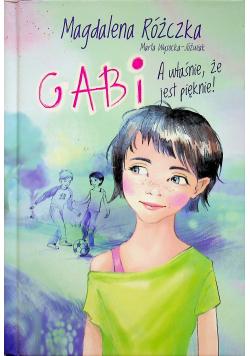 Gabi A właśnie że jest pięknie