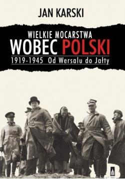 Wielkie mocarstwa wobec Polski 1919 - 1945