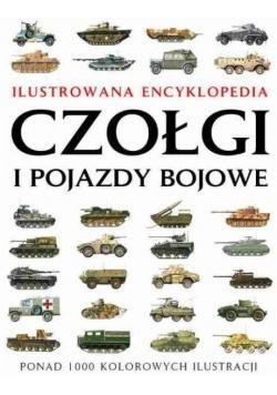 Ilustrowana Encyklopedia Czołgi i pojazdy bojowe