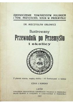 Ilustrowany przewodnik po Przemyślu i okolicy Reprint z 1917 r.