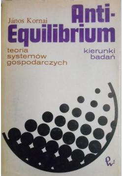 Anti - Equilibrium