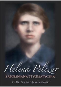 Helena Pelczar Zapomniana stygmatyczka