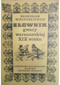 Słownik gwary warszawskiej XIX wieku