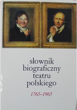Słownik biograficzny teatru polskiego 1765 1965