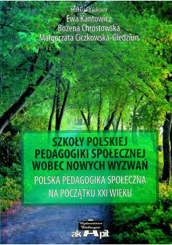 Szkoły Polskiej pedagogiki społecznej wobec nowych wyzwań