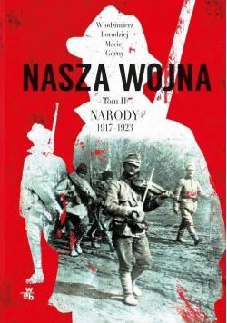 Nasza wojna Tom 2 Narody 1917 1923