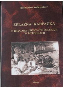 Żelazna karpacka II brygada legionów polskich w fotografii