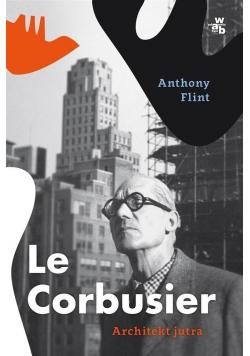 Le Corbusier Architekt jutra