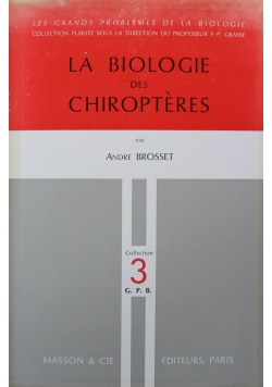 La Biologie des Chiropteres