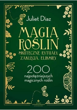 Magia roślin skuteczne rytuały, zaklęcia,..