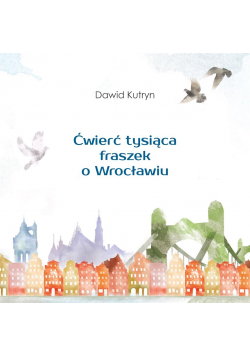 Ćwierć tysiąca fraszek o Wrocławiu