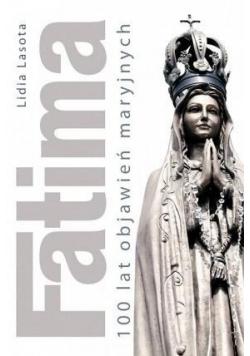 Fatima 100 lat objawień maryjnych