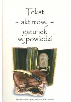 Tekst akt mowy gatunek wypowiedzi