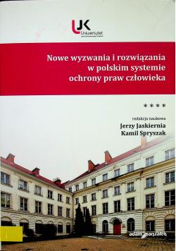 Nowe wyzwania i rozwiązania w polskim systemie ochrony praw człowieka Tom 4
