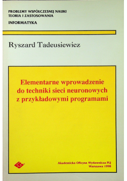 Elementarne wprowadzenie do techniki sieci neuronowych z przykładowymi programami
