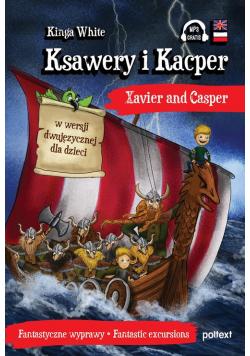 Ksawery i Kacper Xavier and Casper w wersji dwujęzycznej dla dzieci