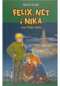 Felix Net i Nika oraz Pałac Snów