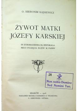 Żywot matki Józefy Karskiej 1916r