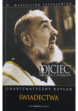 Ojciec Święty Pio z Pietrelciny Charyzmatyczny kapłan świadectwa Część II