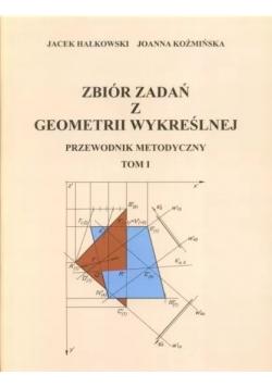 Zbiór zadań z geometrii wykreślnej Przewodnik metodyczny Tom I