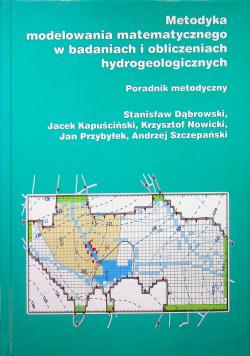 Metodyka modelowania matematycznego w badaniach i obliczeniach hydrogeologicznych