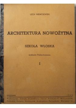 Architektura nowożytna szkoła Włoska wykłady politechniczne I 1948r.