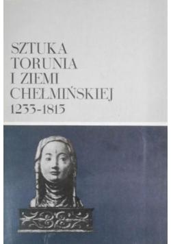 Sztuka Torunia i ziemi chełmińskiej 1233 - 1815