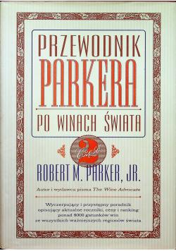 Przewodnik Parkera po winach świata część 3