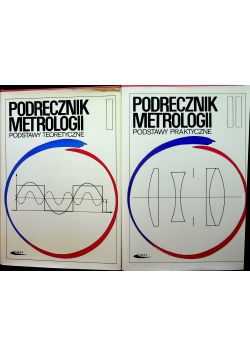 Podręcznik metrologii Tom I i tom II